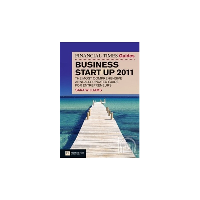 The Financial Times Guide - Business Start Up 2011
