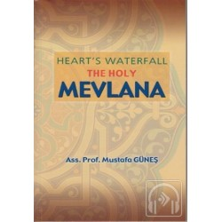 Heart's Waterfall the Holy Mevlana