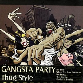 Gangsta Party - Thug Style