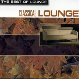The Best of Lounge - Classical Lounge