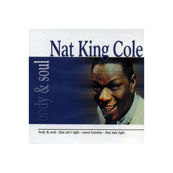 Nat Kig Cole - Body - Soul