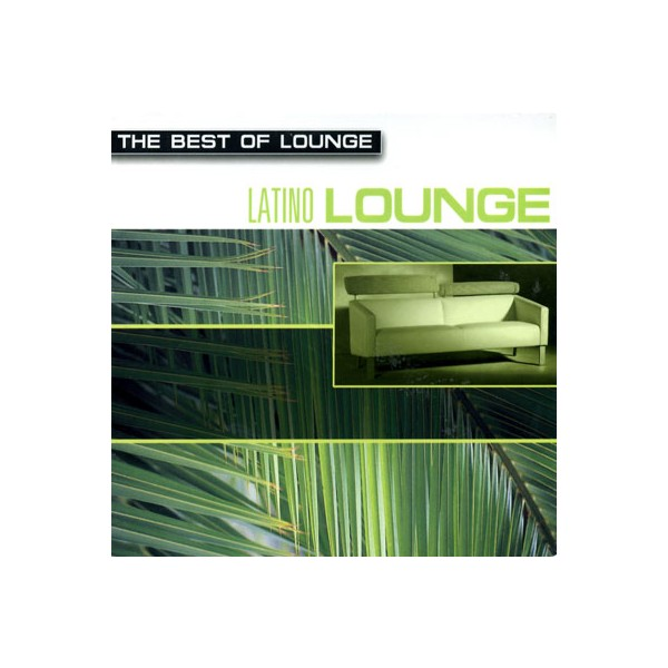 The Best of Lounge - Latino Lounge