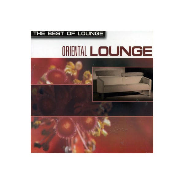 The Best of Lounge - Oriental Lounge