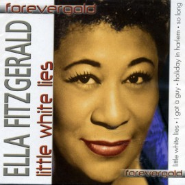 Forevergold - Ella Fitzgerald Little White Lies