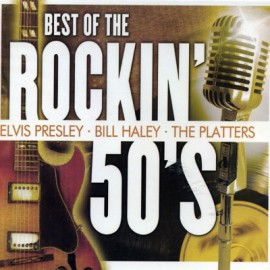 The Best Of Rockin 50 s - Elvis Presley Bill Haley The Platters