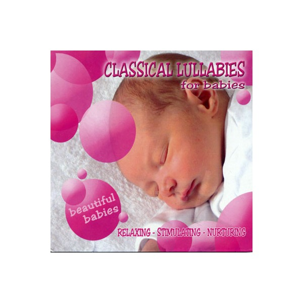 Beautiful Babies - Classical Lullabies For Babies