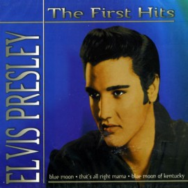 Elvis Presley - The First Hits