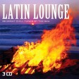 Latin Lounge - 36 Great Chill Tunes By The Sea