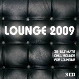 Lounge - Lounge 2009 / 36 Ultimate Chill Sounds For Lounging (3 CD)