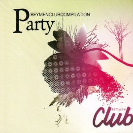 Beymen Club Compilation - Beymen Club Compilation Party