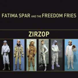 Zirzop - Fatima Spar And The Freedom Fries