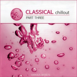 Classical Chillout - Part Three
