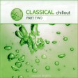 Classical Chillout - Part Two