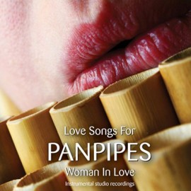 Love Songs For Panpipes - Woman In Love