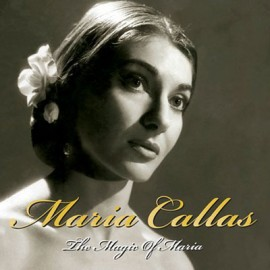 Maria Callas - The Magic of Maria