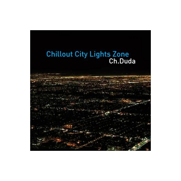 Ch. Duda - Chillout City Lights Zone