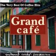 Grand Cafe - The Very Best Of Coffee Hits