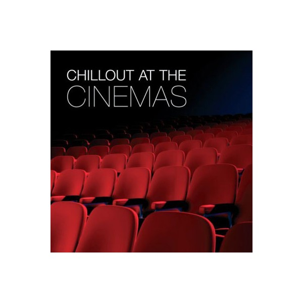 Chillout At The Cinemas - Chillout At The Cinemas
