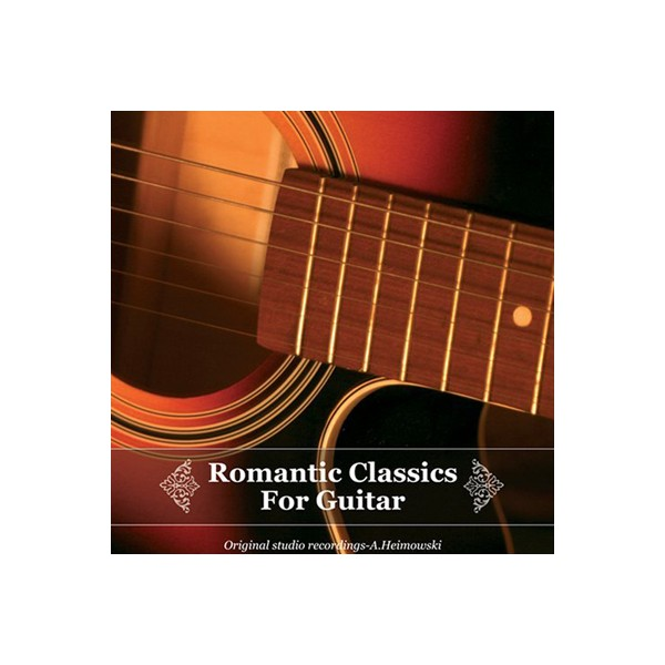 Romantic Classics For Guitar - Romantic Classics For Guitar
