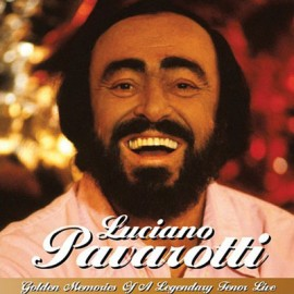 Luciano Pavarotti - Golden Memories of A Legendary Tenor Live