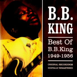 B. B. King - Best Of B. B. King 1949-1956