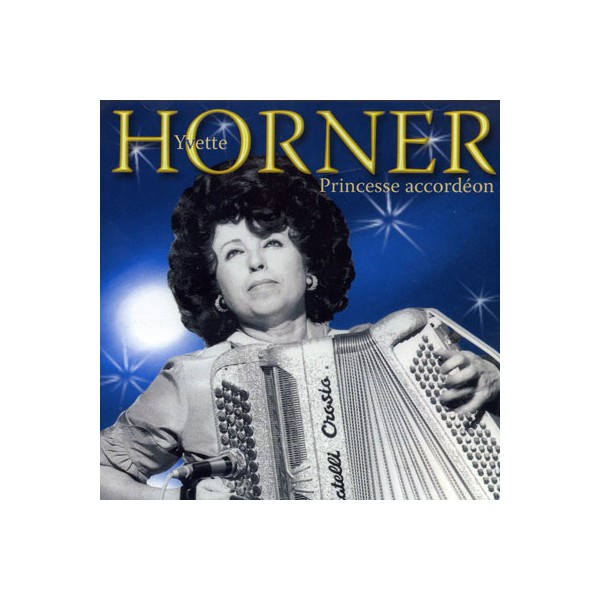 Yvette Horner - Princesse Accordeon