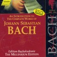 Johann Sebastian Bach - An Introduction To The Complete Works