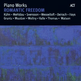 Piano Works - Romantic Freedom