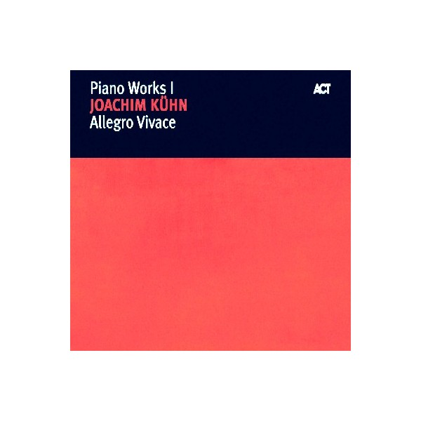 Joachim Kuhn - Piano Works 1