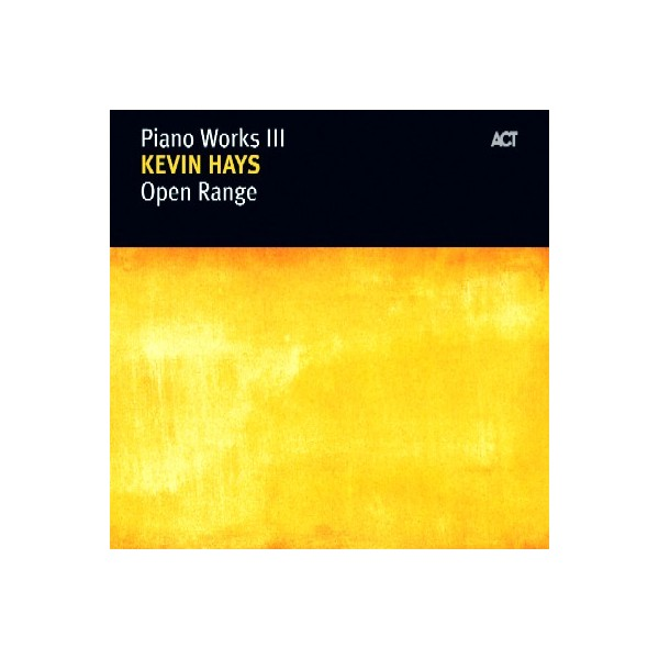 Kevin Hays - Piano Works 3