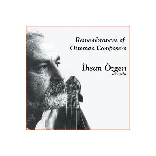 İhsan Özgen - Remembrances Of Ottoman Composers