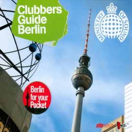 Ministry Of Sound - Clubbers Guide Berlin