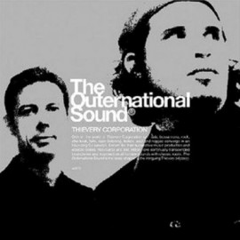 The Outernational Sound - Thievery Copporation Dj Set