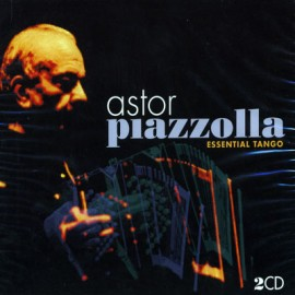 Astor Piazzolla - Essential Tango