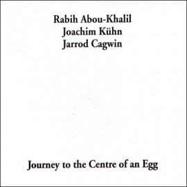 Rabih Abou-Khalil - Journey To The Centre Of An Egg