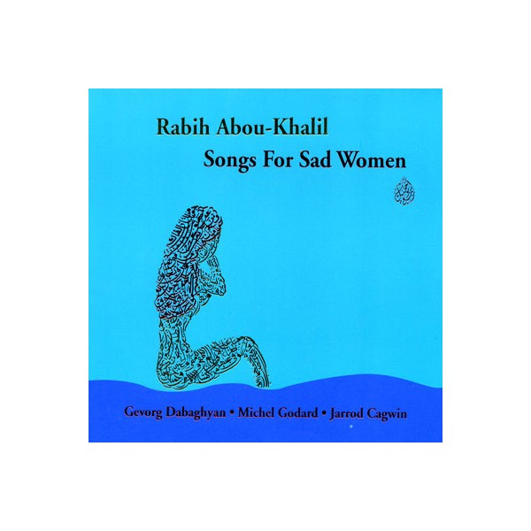 Rabih Abou-Khalil - Songs For Sad Women