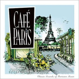 Cafe Paris - Classic Sound Of Parisian Music