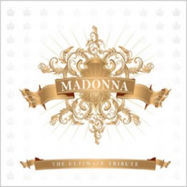 Madonna - The Ultimate Tribute