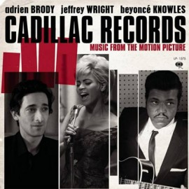 Cadillac Records                                 - Music From the Motion Picture