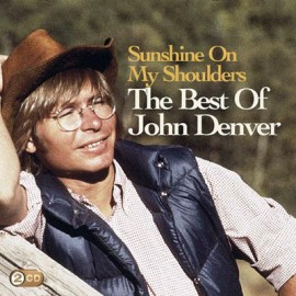 John Denver - The Best Of  - Sunshine On My Shoulders