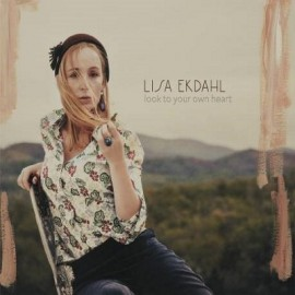 Lisa Ekhdal - Look To Your Own Heart