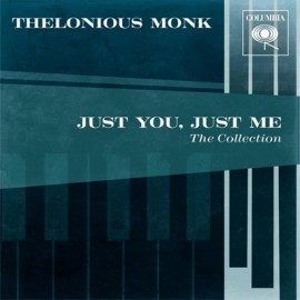 Thelonious Monk  - Just You And Me The Collection CD