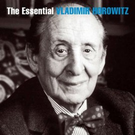 Vladimir Horowitz - The Essential