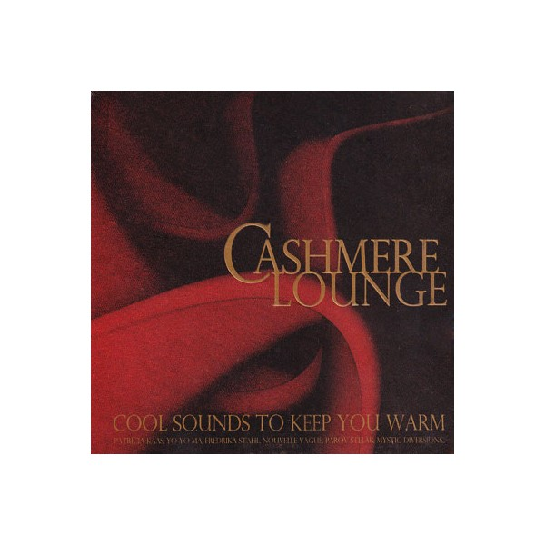 Cashmere Lounge - Cool Sounds To Keep You Warm