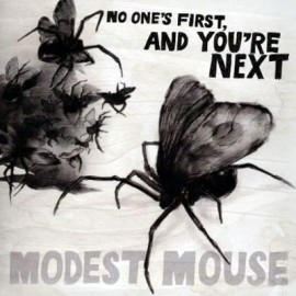 Modest Mouse  - No One's Fırst, And You're Next