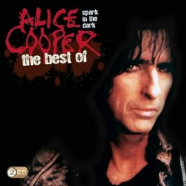 Alice Cooper - Spark In The Dark The Best Of Alice Cooper