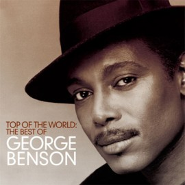 George Benson - Top Of The World: The Best Of George Benson