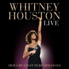 Whitney Houston Live  - Her Greatest Performance