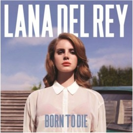 Lana Del Rey  - Born to Die (import)