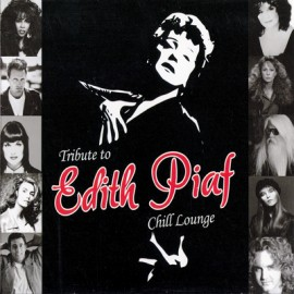 Edit Piaf - Tribute To Edith Piaf - Chill Lounge